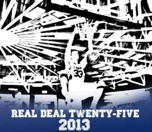 2013 Real Deal 25